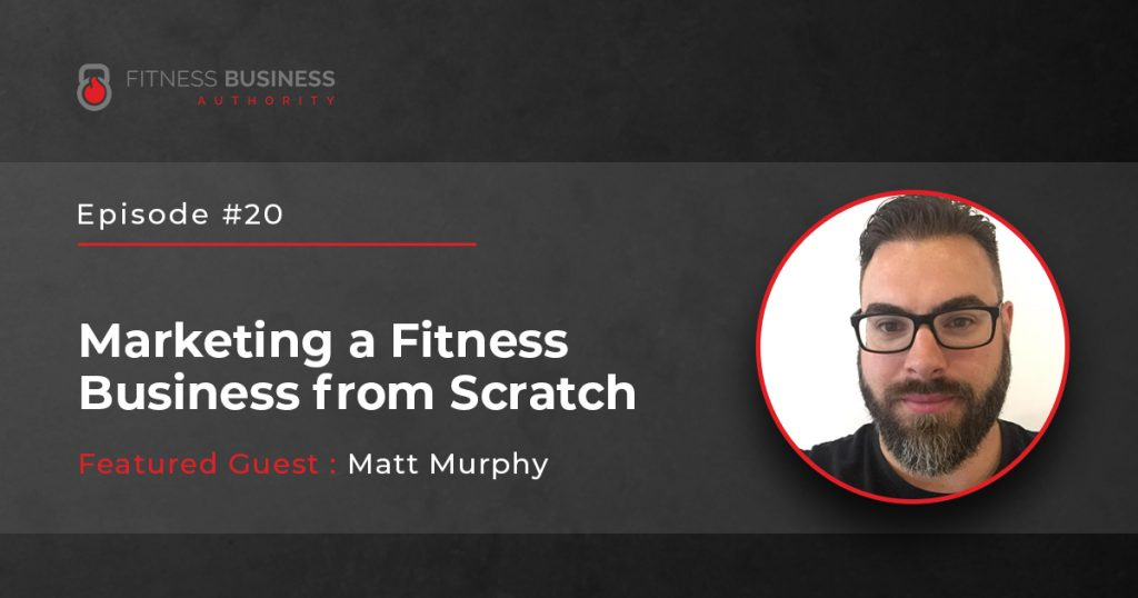 FBA Podcast - Marketing a fitness business from scratch -20