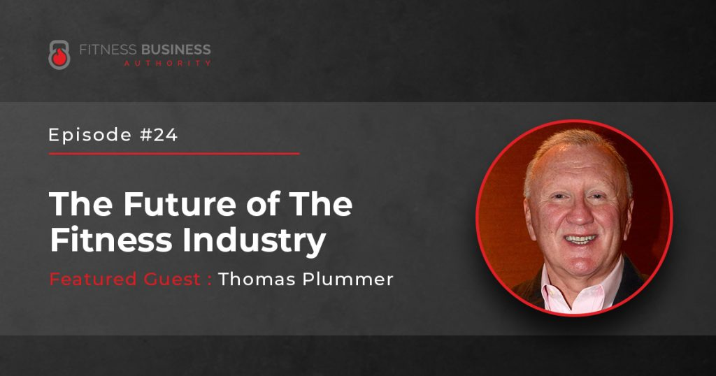FBA Podcast - Thomas Plumer -The Future of The Fitness Industry