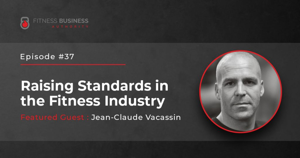 FBA Podcast - Jean-Claude Vacassin - Raising standards in the fitness industry