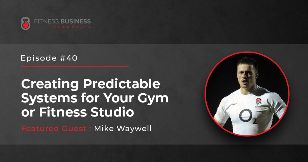 Creating Predictable Systems for Your Gym or Fitness Studio - 40